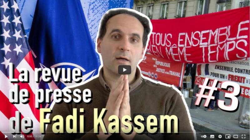 La revue de Presse #3  de Fadi Kassem : détruisons le capitalisme, sauvons la République, gagnons la Paix ! #vidéo