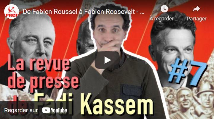 De Fabien Roussel à Fabien Roosevelt – la revue de presse de #FadiKassem #LRVP #7