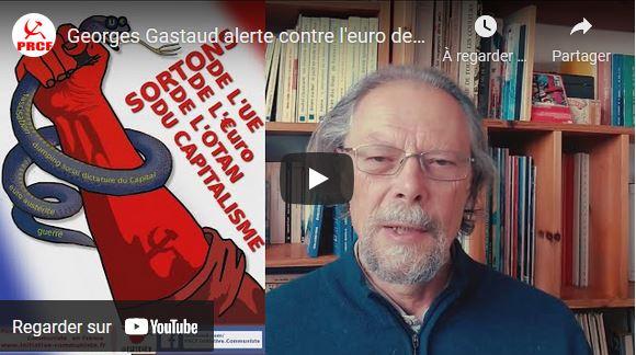 Alerte contre l'euro destruction de la France et ses dangers pour les travailleurs #vidéo #GeorgesGastaud #1/3