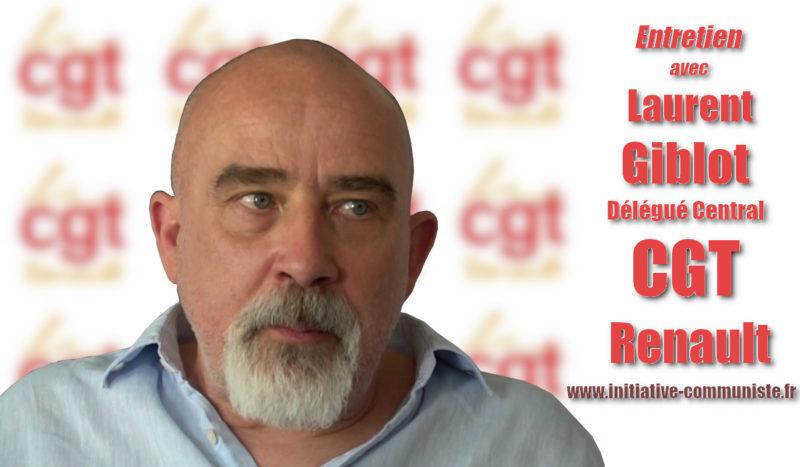 Entretien avec Laurent Giblot – Délégué Central  CGT Renault