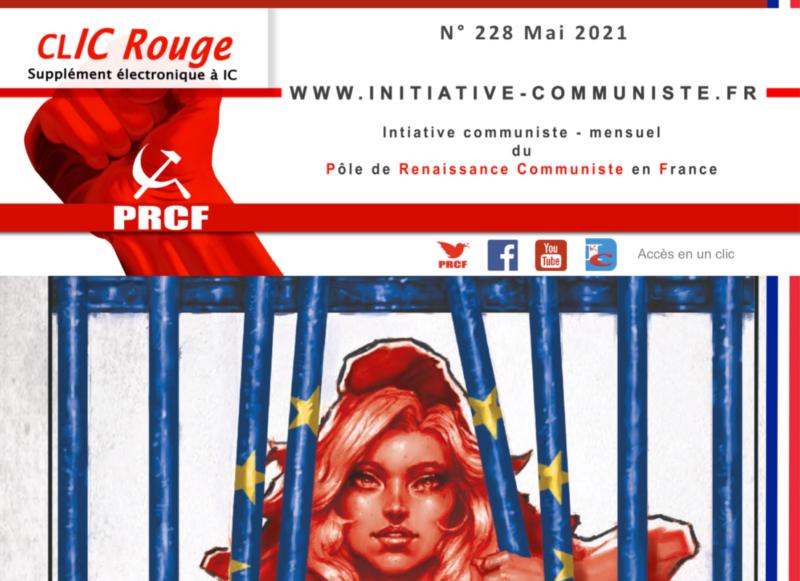 CLIC Rouge 228 – votre supplément électronique gratuit à Initiative Communiste [Mai 2021] …