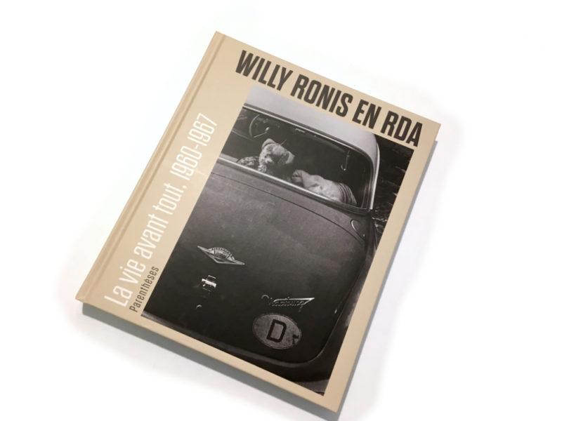 Willy Ronis: RDA la vie avant tout