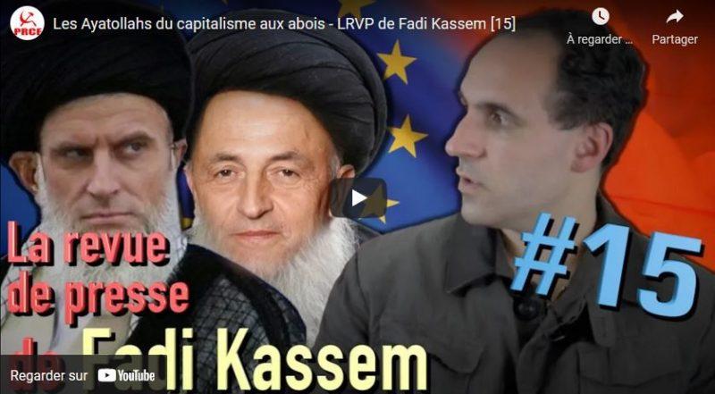 Les Ayatollahs du capitalisme aux abois – LRVP de Fadi Kassem [15]