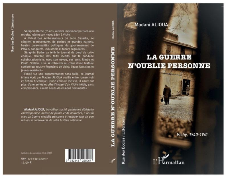«La Guerre N'oublie Personne» un roman de Madani Alioua ou quelques vérités sur la collaboration.