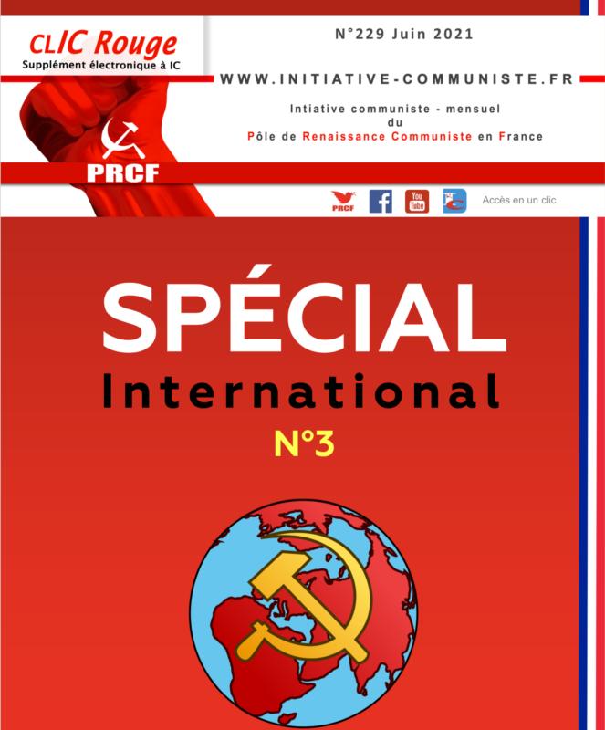 CLIC Rouge 229, Spécial International n°3 – votre supplément électronique gratuit à Initiative Communiste [Juin 2021] …