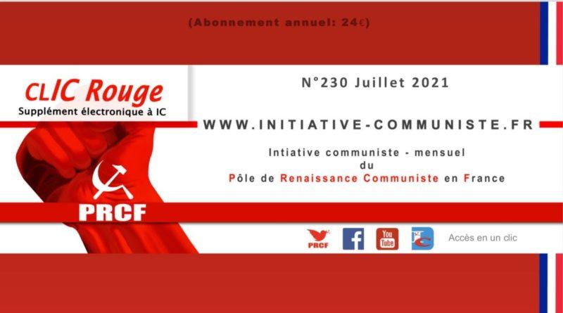 CLIC Rouge 230 – votre supplément électronique gratuit à Initiative Communiste [Juillet 2021] …
