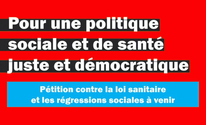 Pétition : «Pour une politique sociale et de santé juste et démocratique, contre la loi sanitaire et les régressions sociales » déjà 50 000 signatures