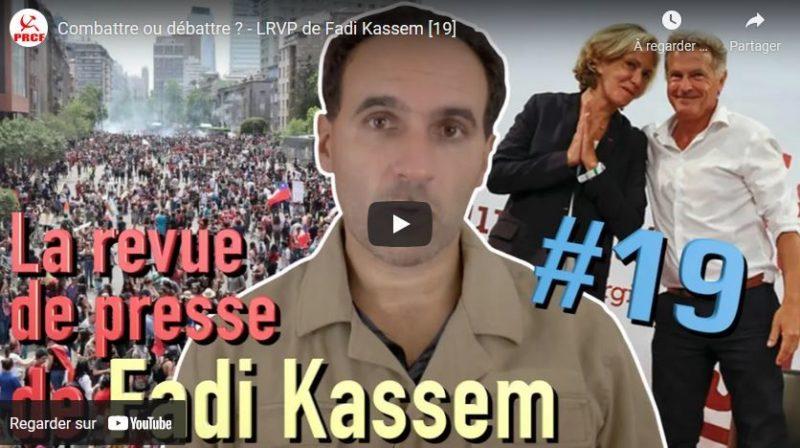 Combattre ou débattre ? la revue de presse de Fadi Kassem #19 #FK2022 #Alternative #RougeTricolore